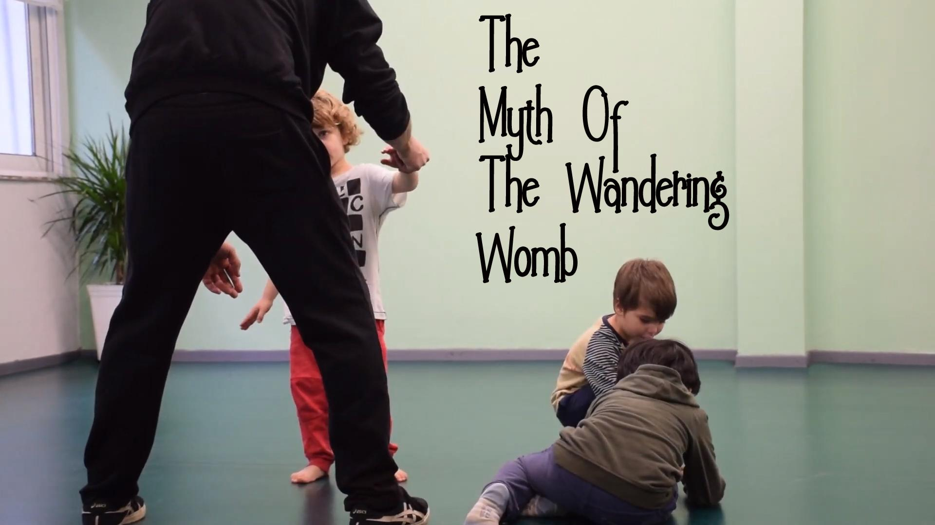 The Myth of the Wandering Womb