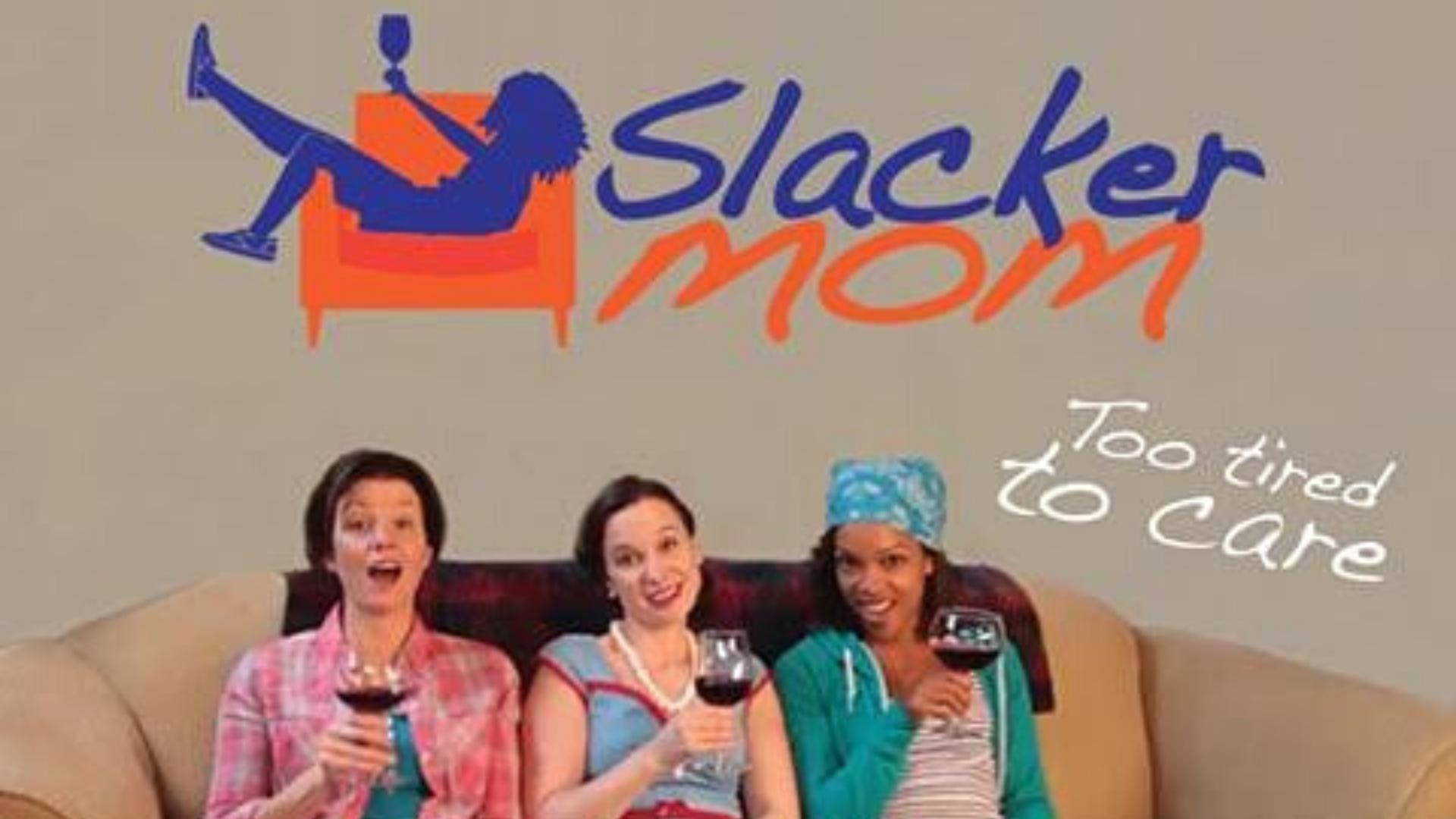 Slacker Mom